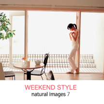 natural images 007 WEEKEND STYLE