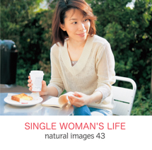 natural images 043 SINGLE WOMAN'S LIFE
