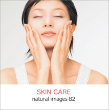 natural images 082 SKIN CARE