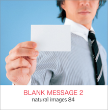 natural images 084 BLANK MESSAGE 2