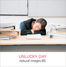 natural images 085 UNLUCKY DAY