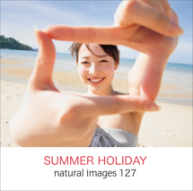 natural images 127 SUMMER HOLDAY